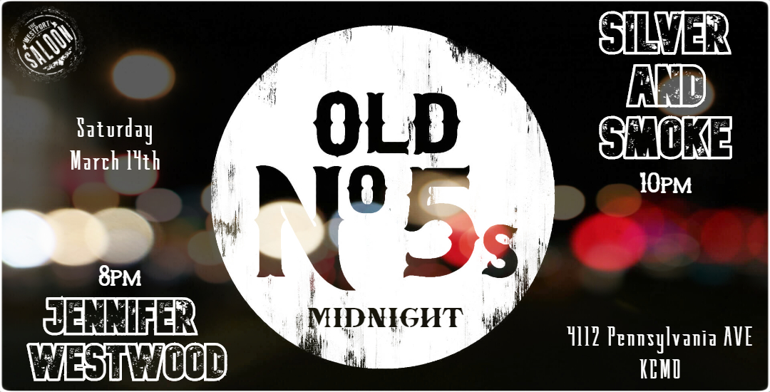 Located in Kansas City's historic Westport District. A haven for underground Roots Music. Jennifer Westwood, Silver and Smoke, Old No 5s